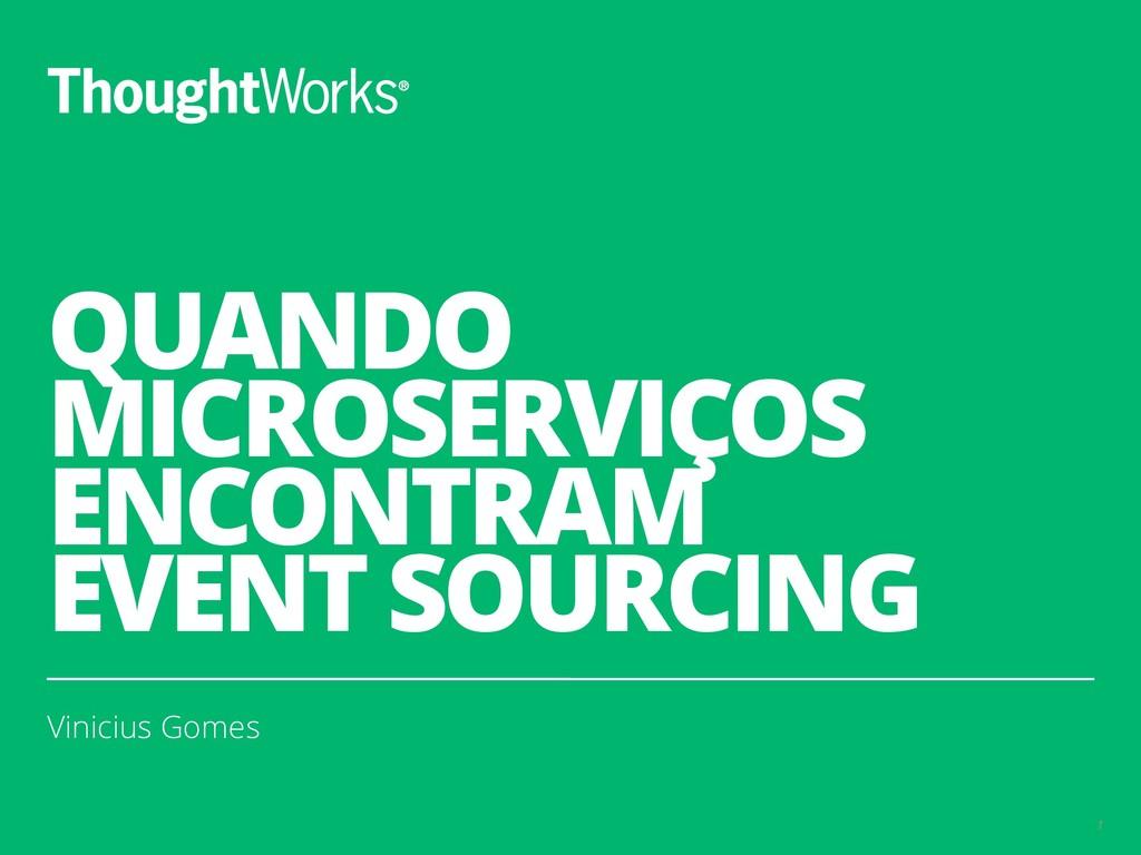 QUANDO MICROSERVIÇOS ENCONTRAM EVENT SOURCING V...