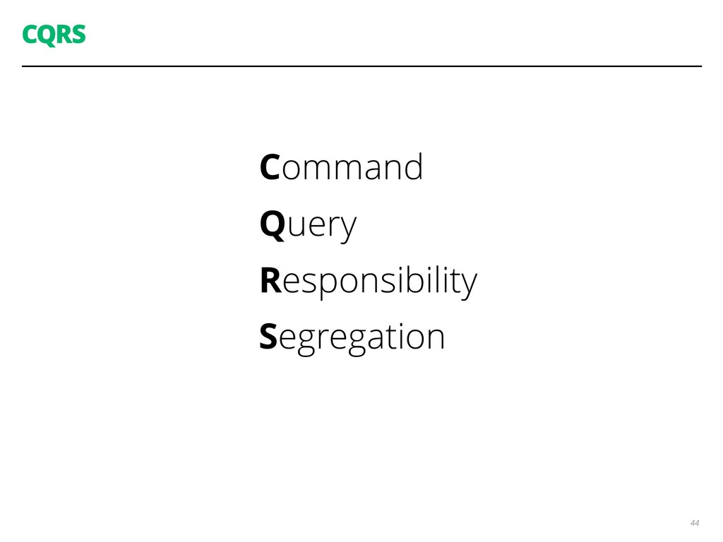 CQRS Command Query Responsibility Segregation 44