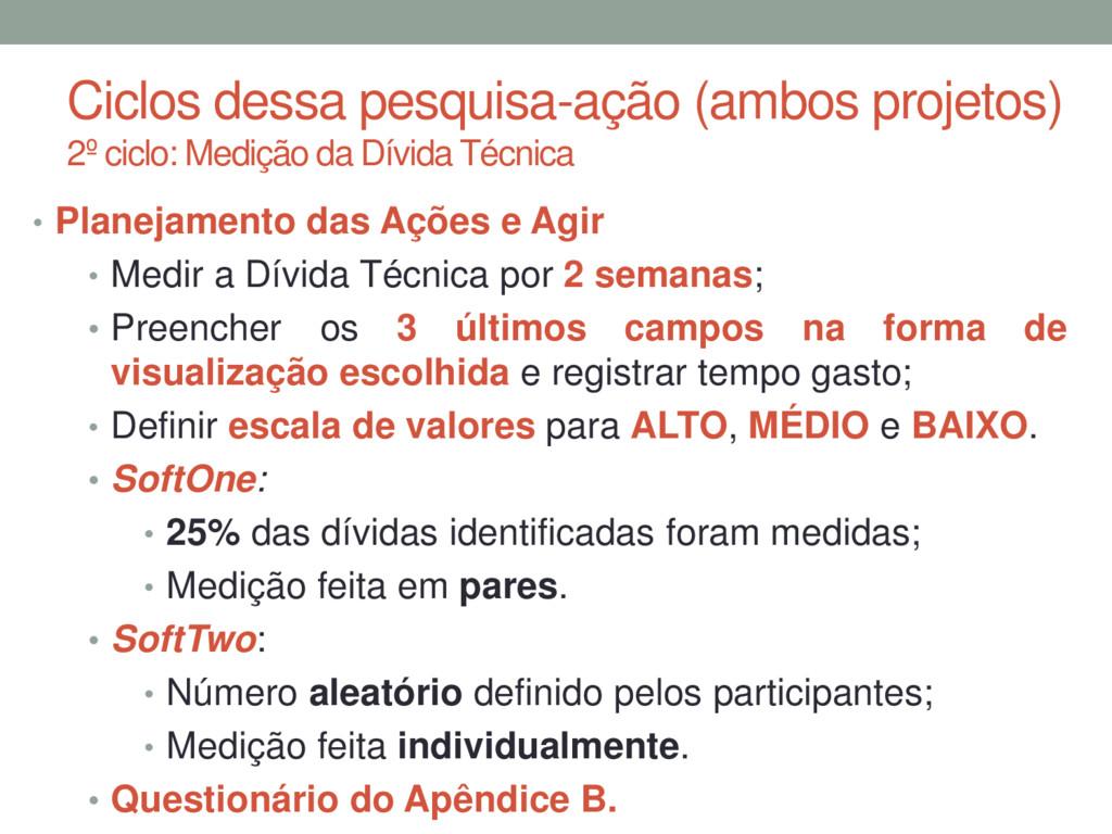 Ciclos dessa pesquisa-ação (ambos projetos) 2º ...