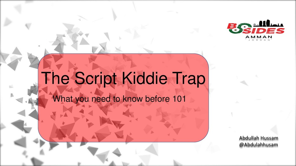 The Script Kiddie Trap What you need to know be...