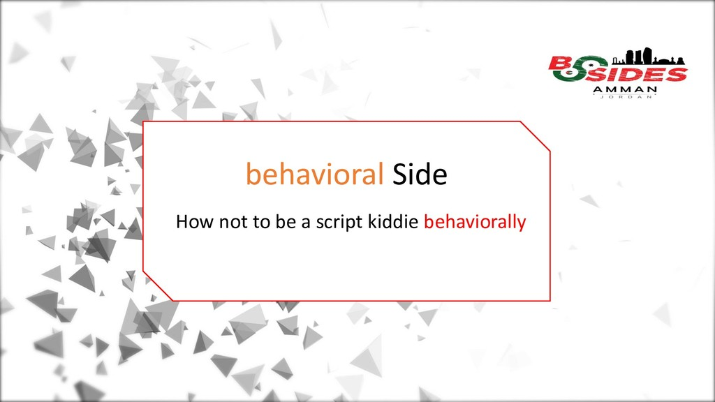 behavioral Side How not to be a script kiddie b...