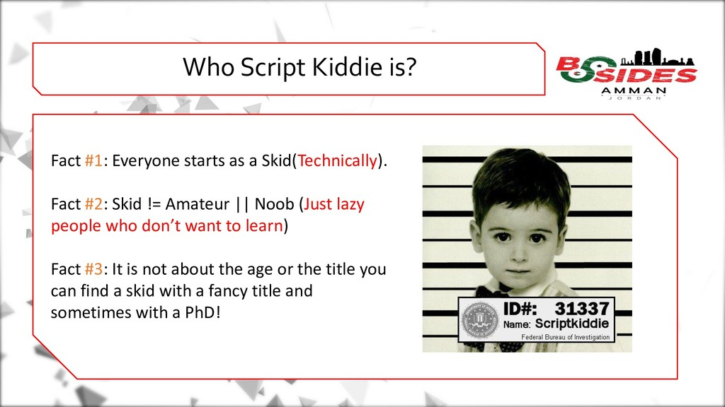 WHO AMI i Who Script Kiddie is? Fact #1: Everyo...