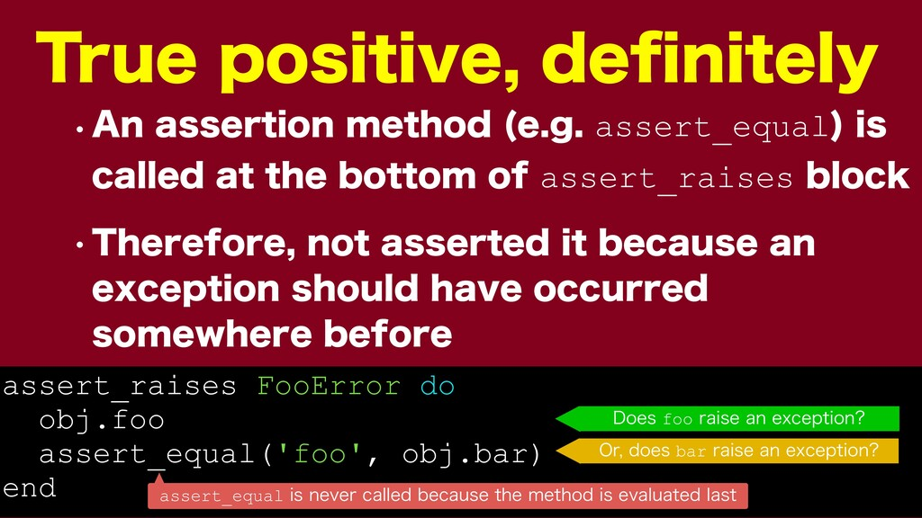 assert_raises FooError do obj.foo assert_equal(...