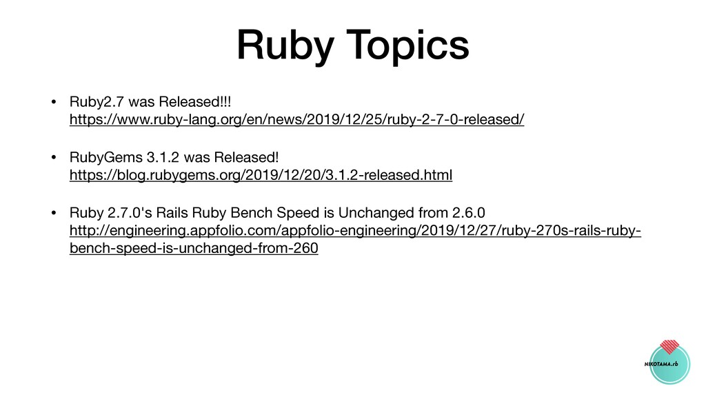 Ruby Topics • Ruby2.7 was Released!!! https://...