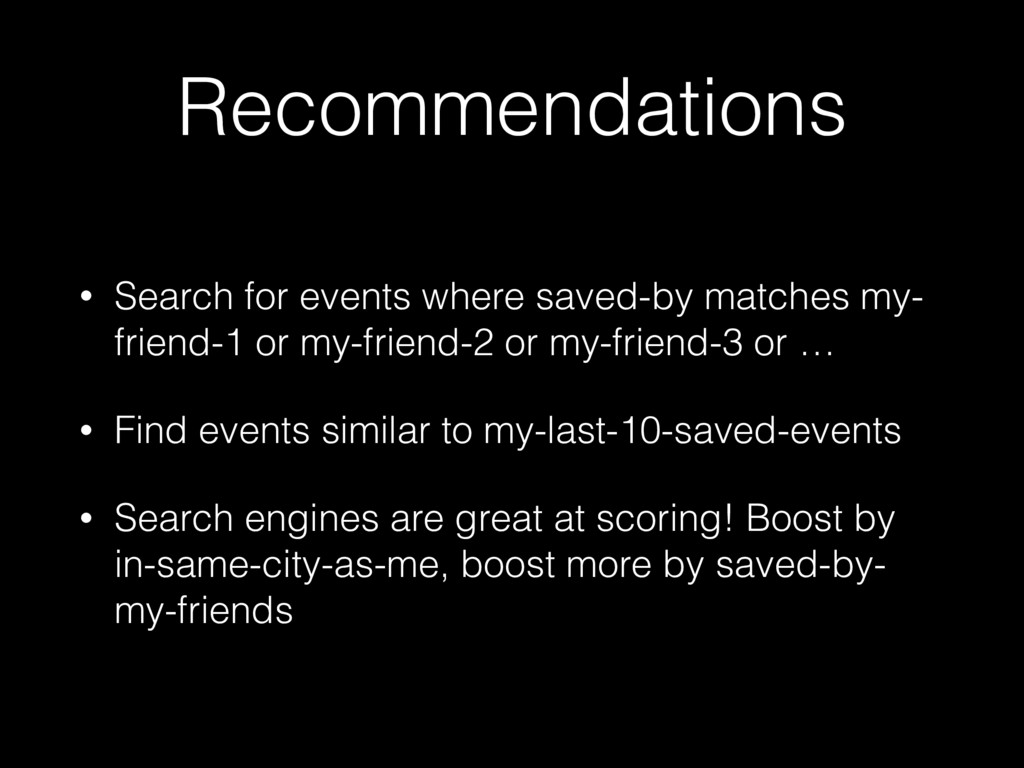 Recommendations • Search for events where saved...