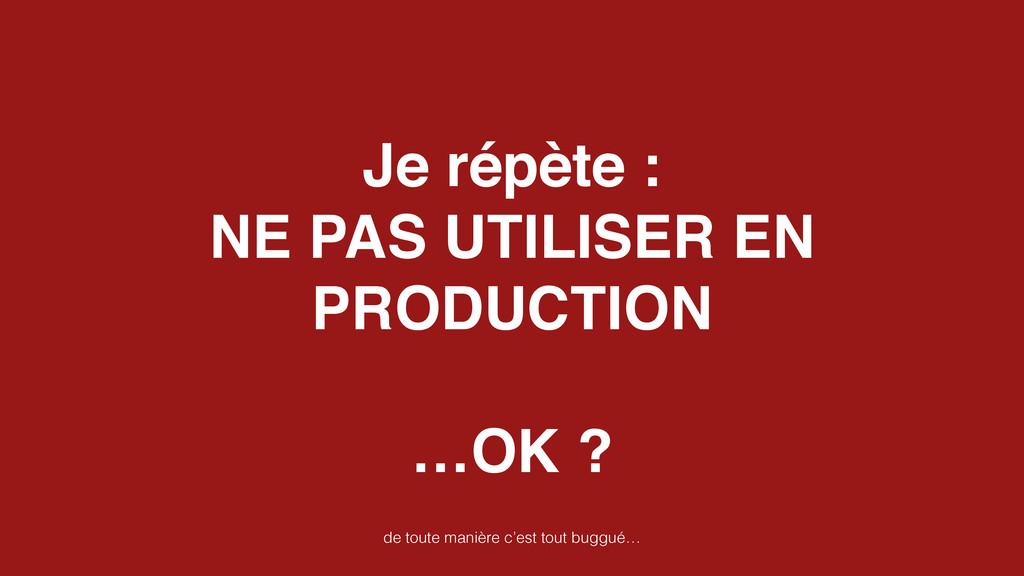 Je répète : ! NE PAS UTILISER EN PRODUCTION! ! ...