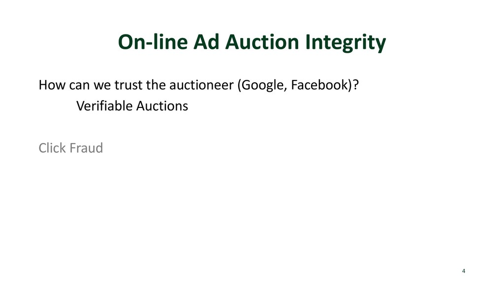 On-line Ad Auction Integrity How can we trust t...