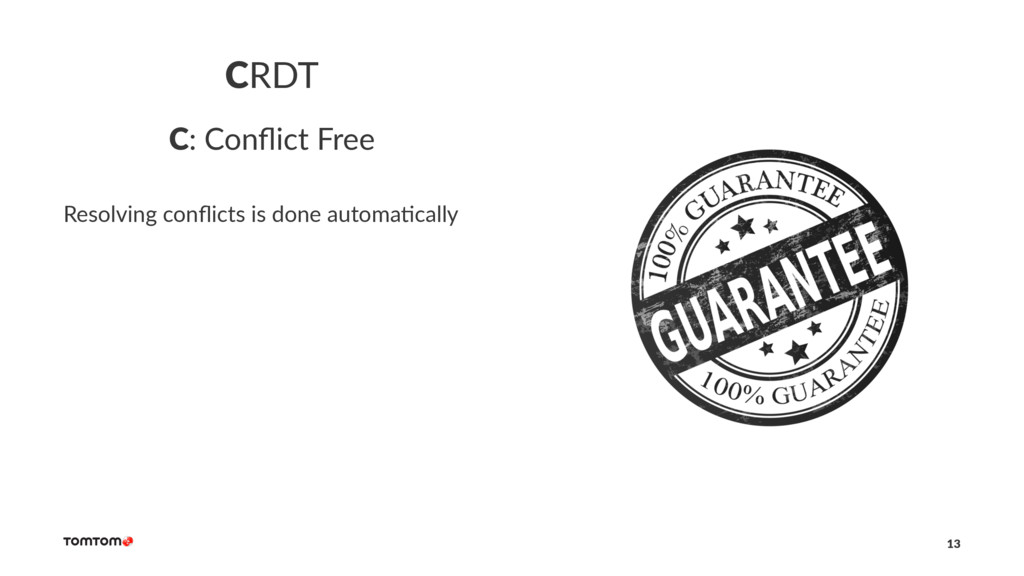 CRDT C: Conflict Free Resolving conflicts is done...