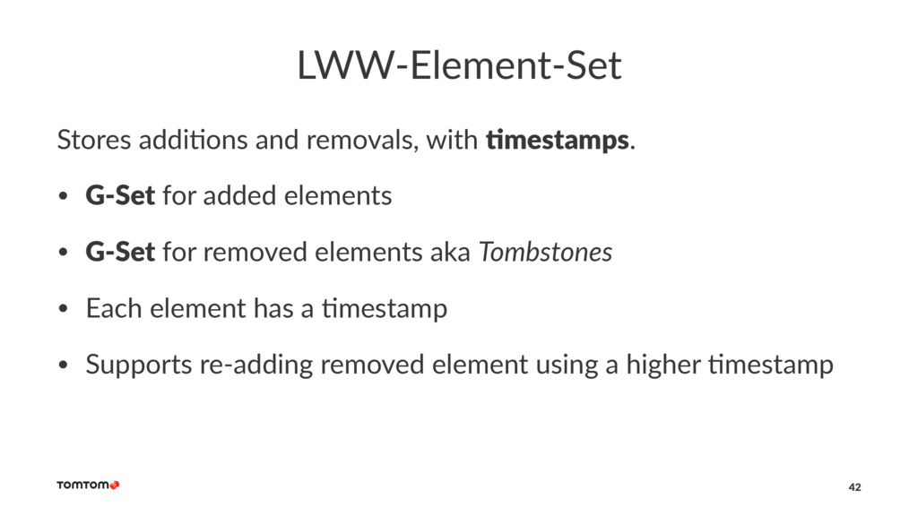 LWW-Element-Set Stores addi+ons and removals, w...
