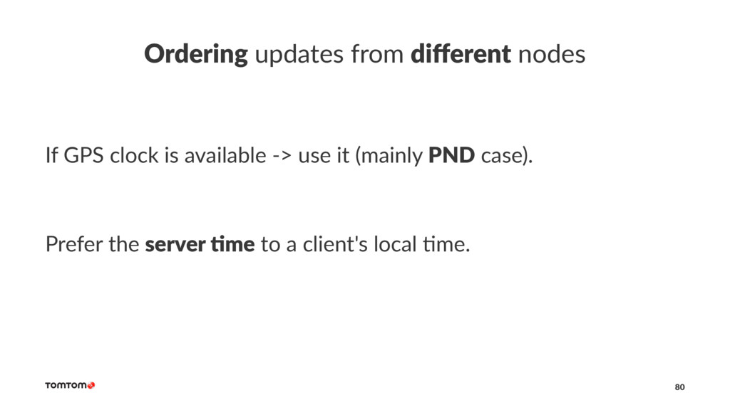 Ordering updates from different nodes If GPS clo...