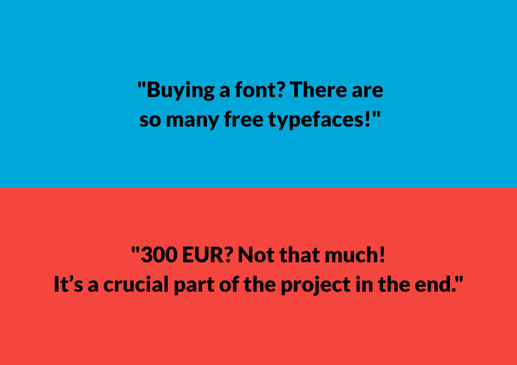 """""""Buying a font? There are so many free typeface..."""