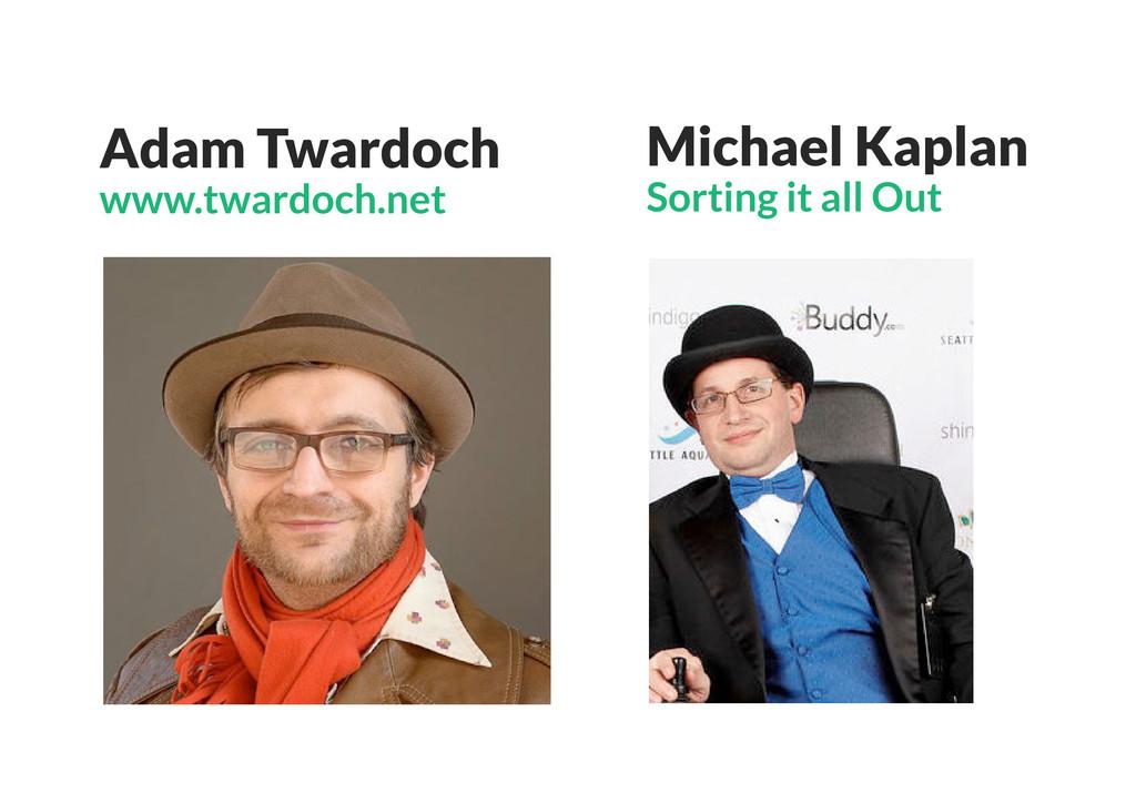 Adam Twardoch www.twardoch.net Michael Kaplan S...