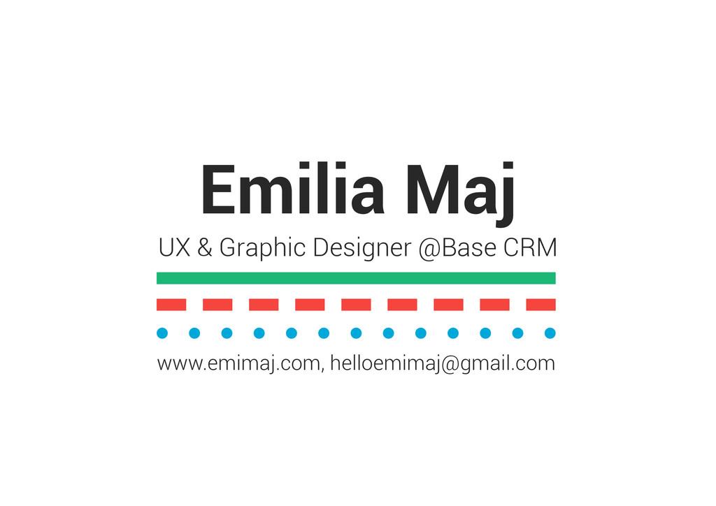 Emilia Maj UX & Graphic Designer @Base CRM www....