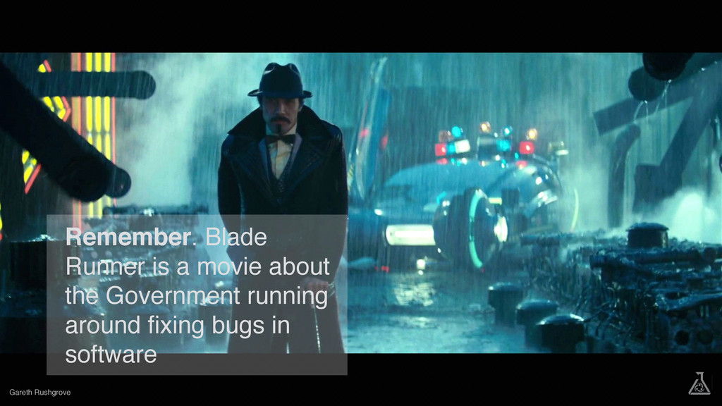 Gareth Rushgrove Remember. Blade Runner is a mo...