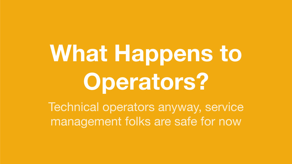 What Happens to Operators? Technical operators ...