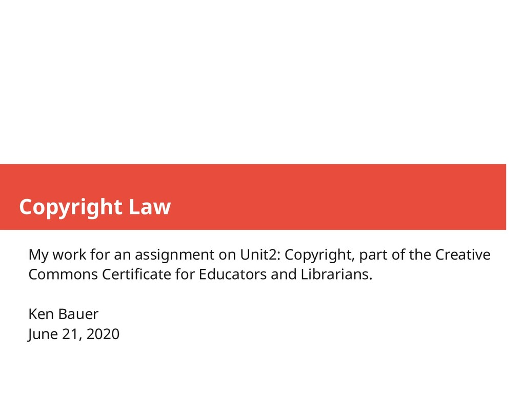 Copyright Law My work for an assignment on Unit...