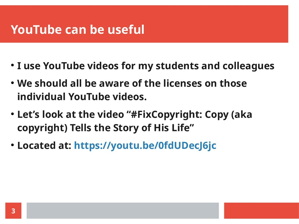 3 YouTube can be useful ● I use YouTube videos ...