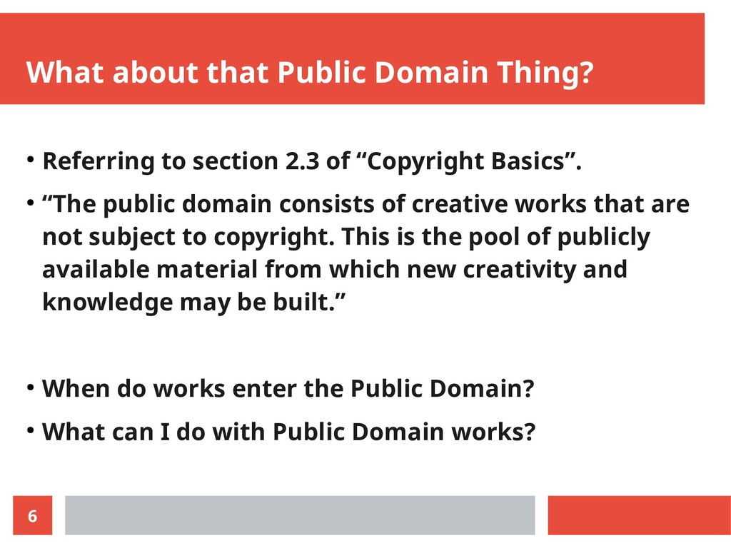6 What about that Public Domain Thing? ● Referr...