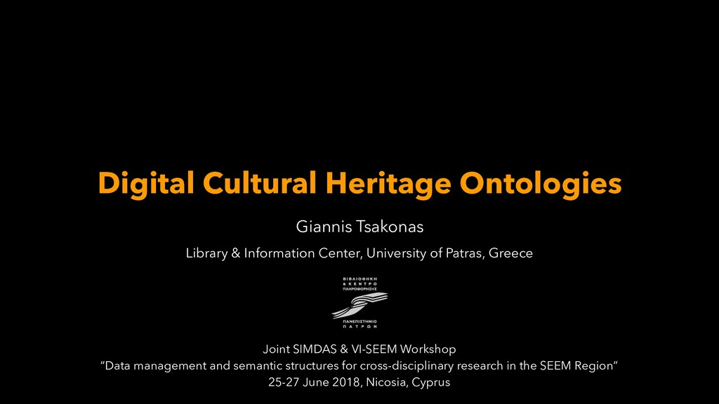 Digital Cultural Heritage Ontologies Giannis Ts...