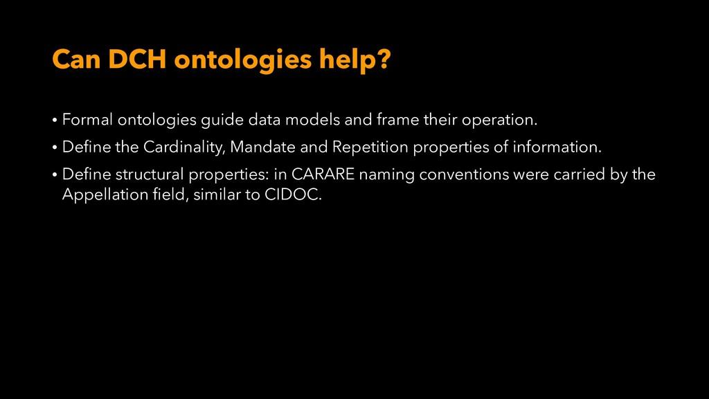 Can DCH ontologies help? • Formal ontologies gu...
