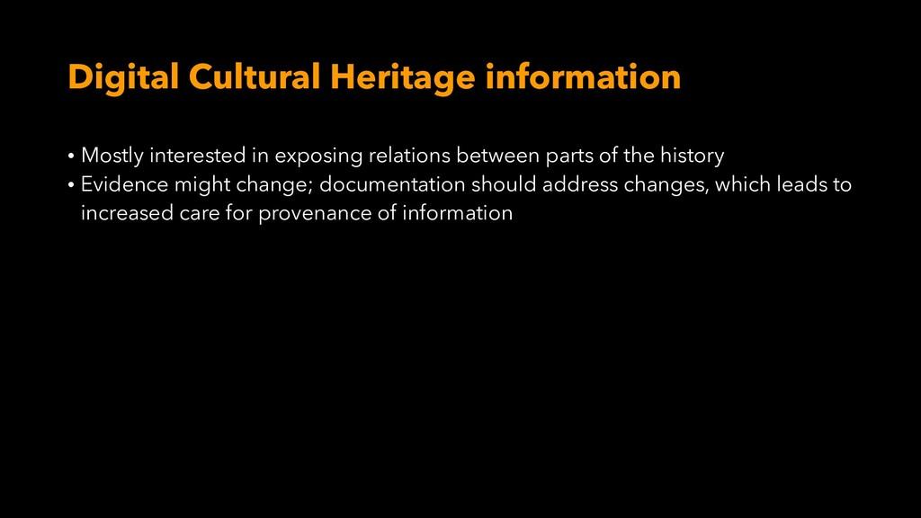 Digital Cultural Heritage information • Mostly ...