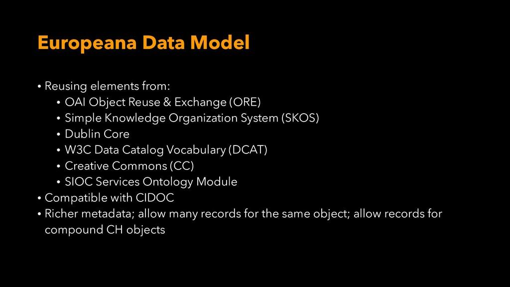 Europeana Data Model • Reusing elements from: •...