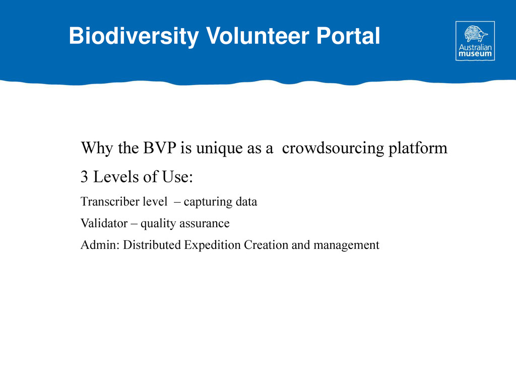 Why the BVP is unique as a crowdsourcing platfo...