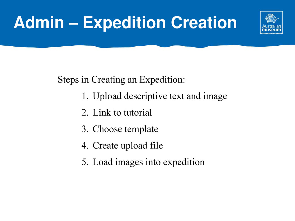 Steps in Creating an Expedition: 1. Upload desc...