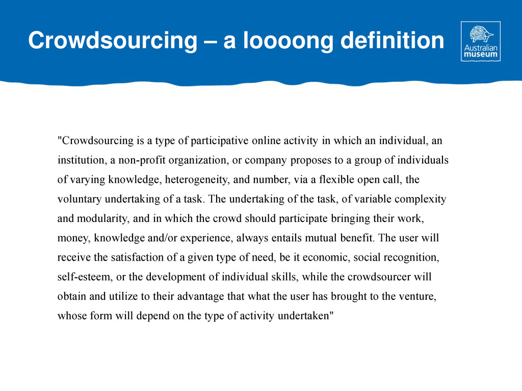 """""""Crowdsourcing is a type of participative onlin..."""