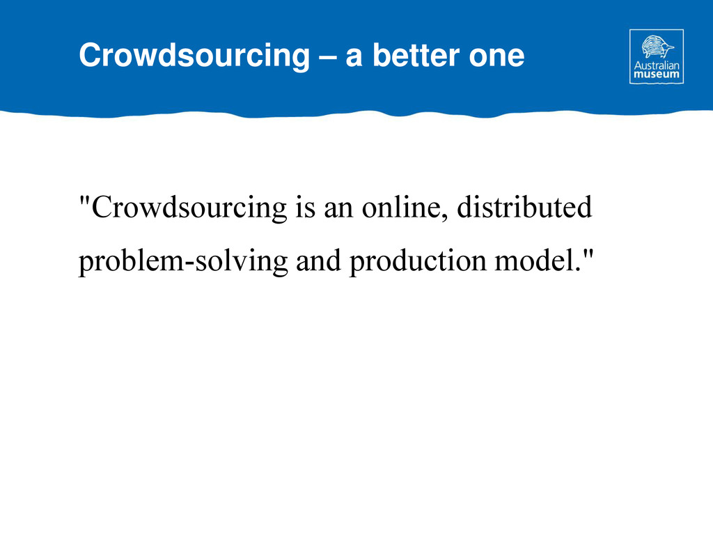 """""""Crowdsourcing is an online, distributed proble..."""