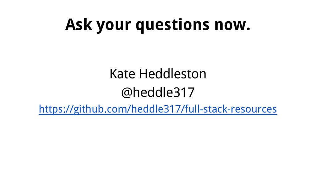 Ask your questions now. Kate Heddleston @heddle...