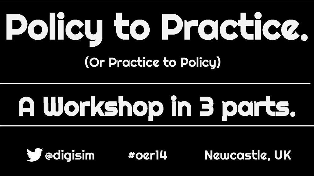 Policy to Practice. (Or Practice to Policy) A W...
