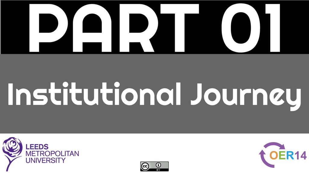 PART 01 Institutional Journey
