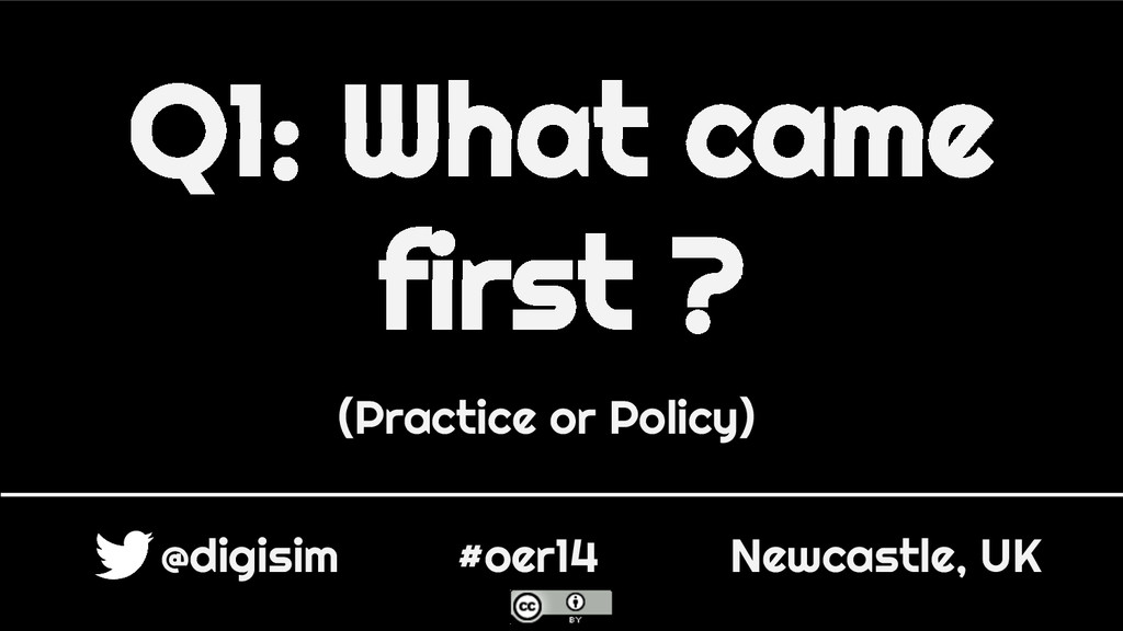 Q1: What came first ? (Practice or Policy) @dig...