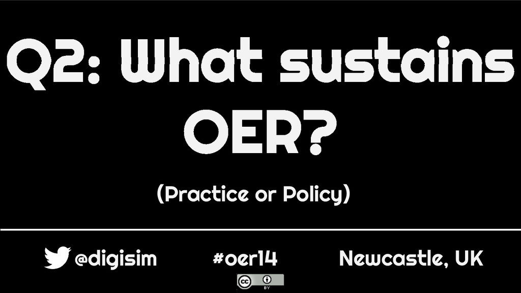Q2: What sustains OER? (Practice or Policy) @di...