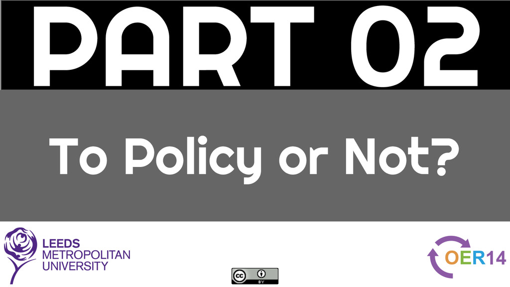 PART 02 To Policy or Not?