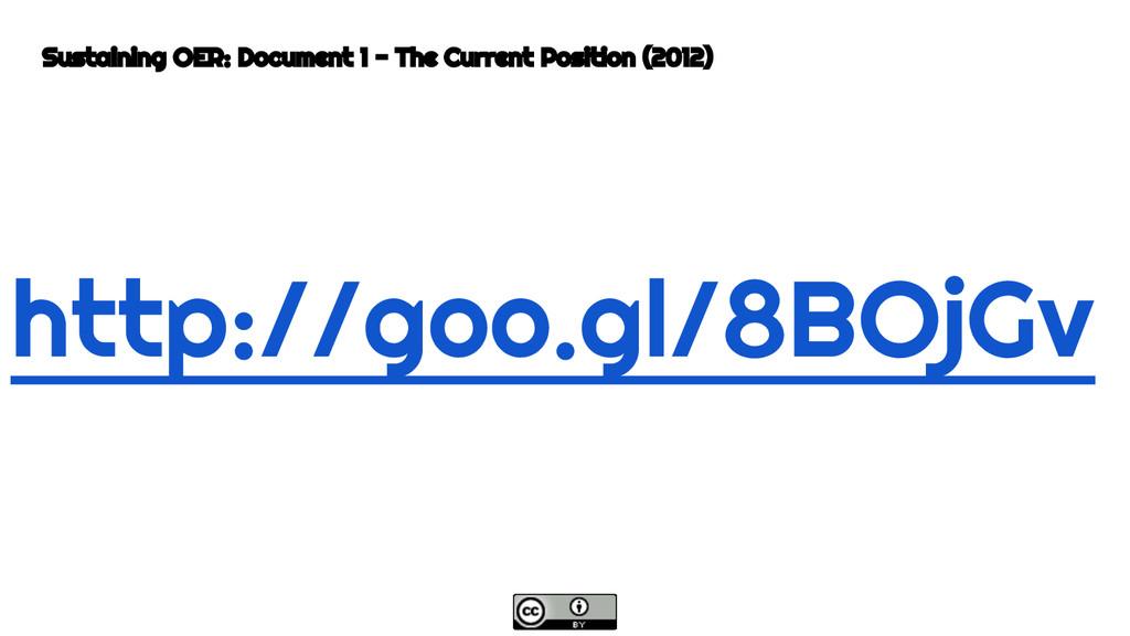 http://goo.gl/8BOjGv Sustaining OER: Document 1...