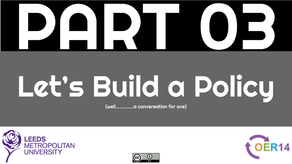PART 03 Let's Build a Policy (well…………..a conve...