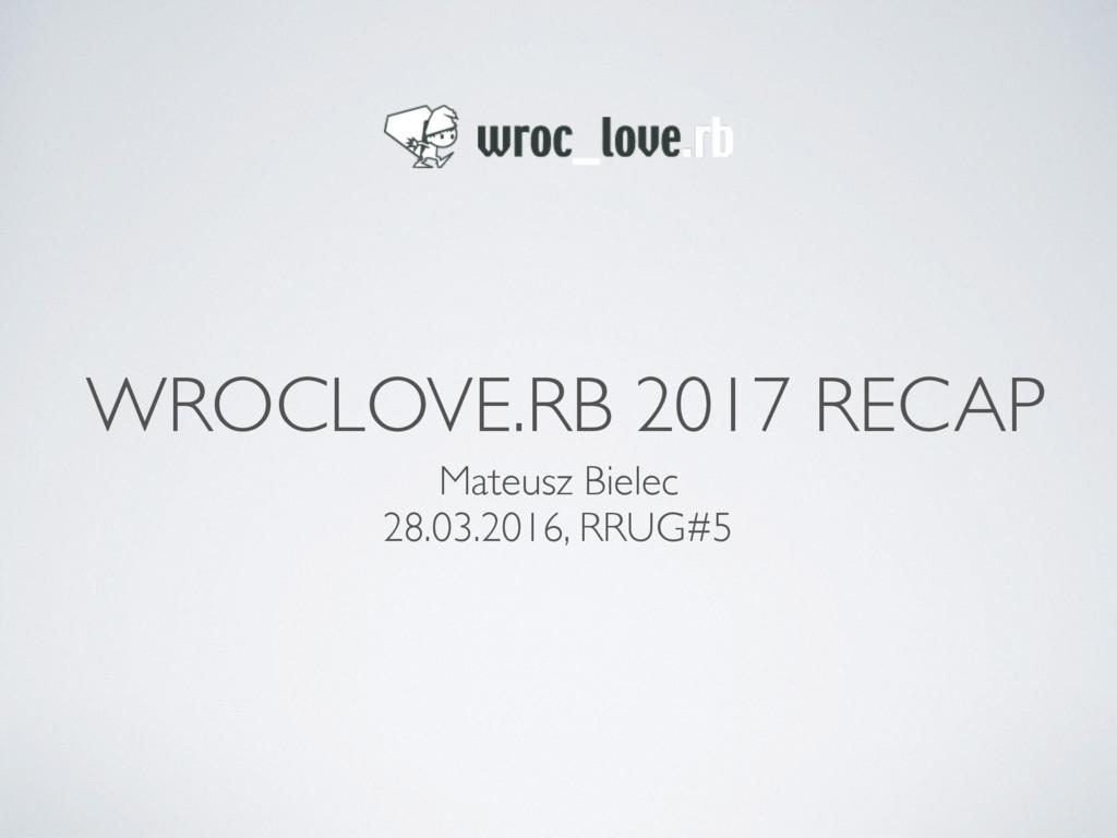 WROCLOVE.RB 2017 RECAP Mateusz Bielec 28.03.201...