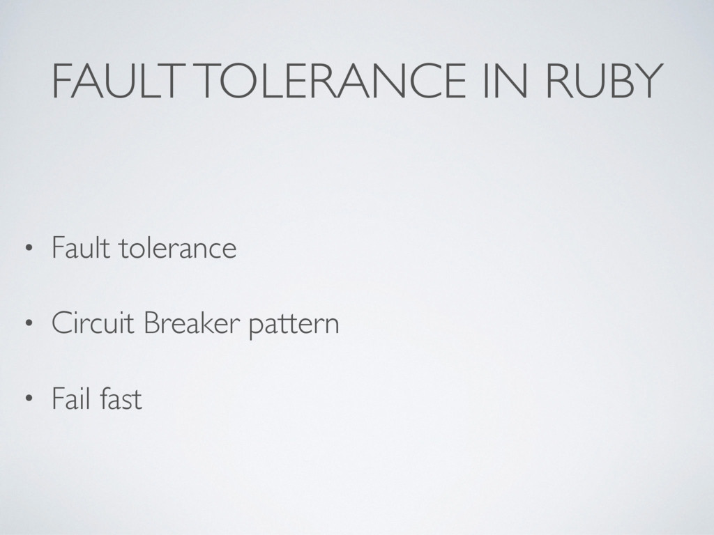 FAULT TOLERANCE IN RUBY • Fault tolerance • Cir...