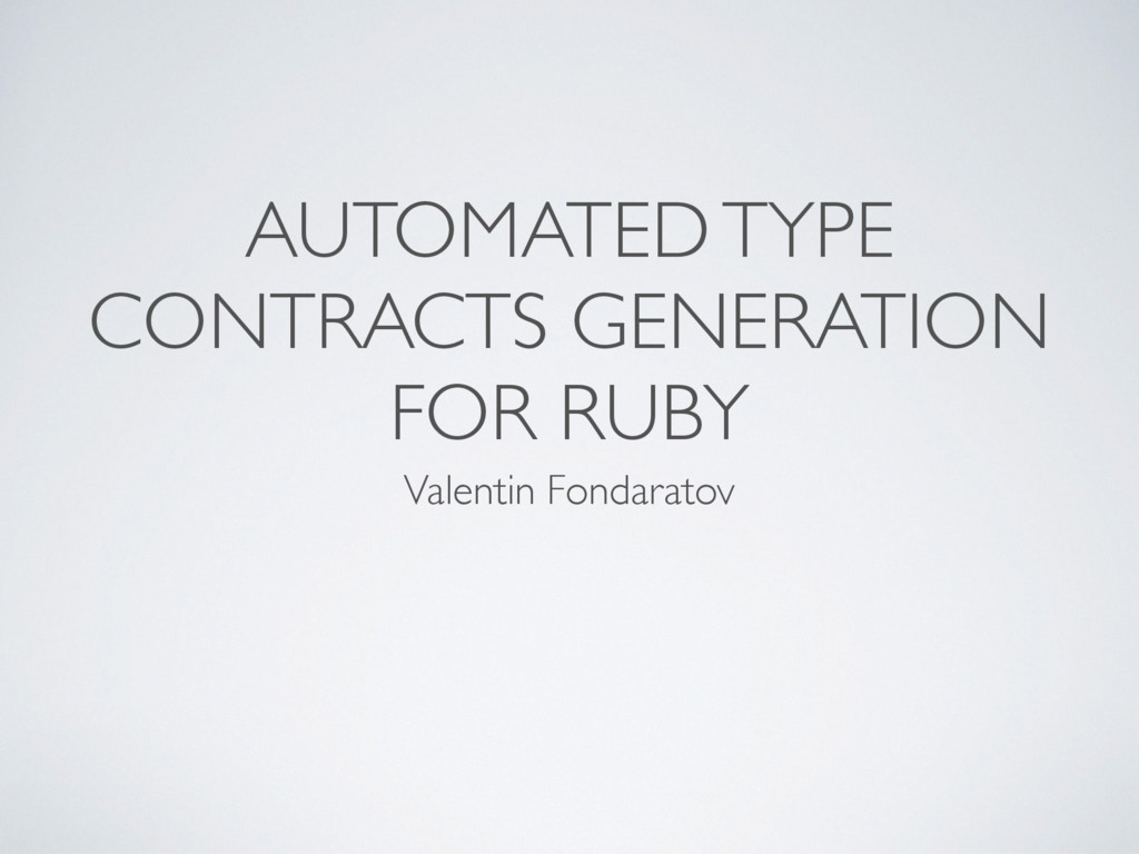 AUTOMATED TYPE CONTRACTS GENERATION FOR RUBY Va...