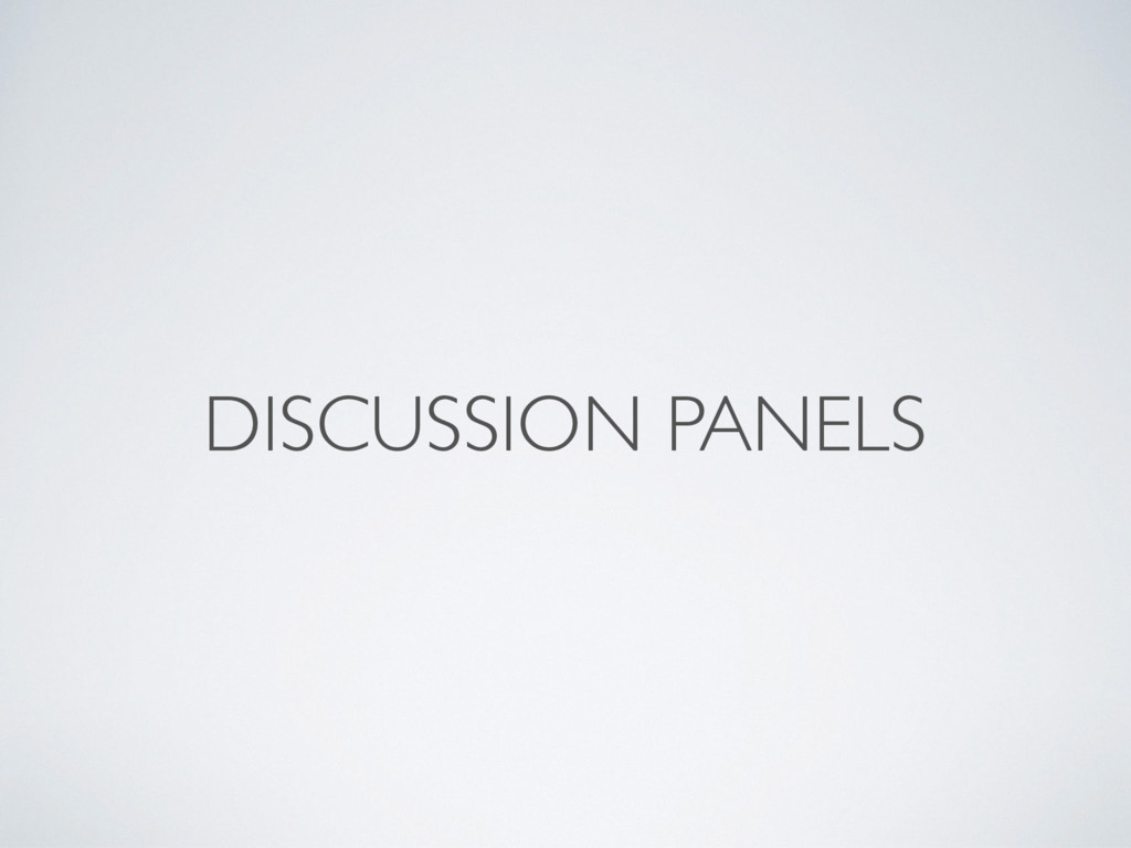 DISCUSSION PANELS