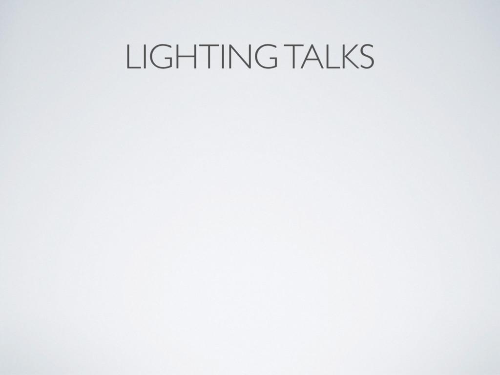 LIGHTING TALKS