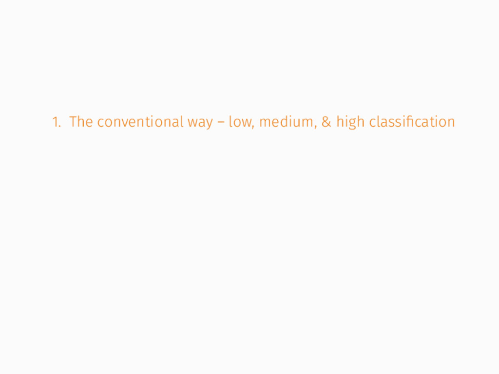 1. The conventional way – low, medium, & high c...