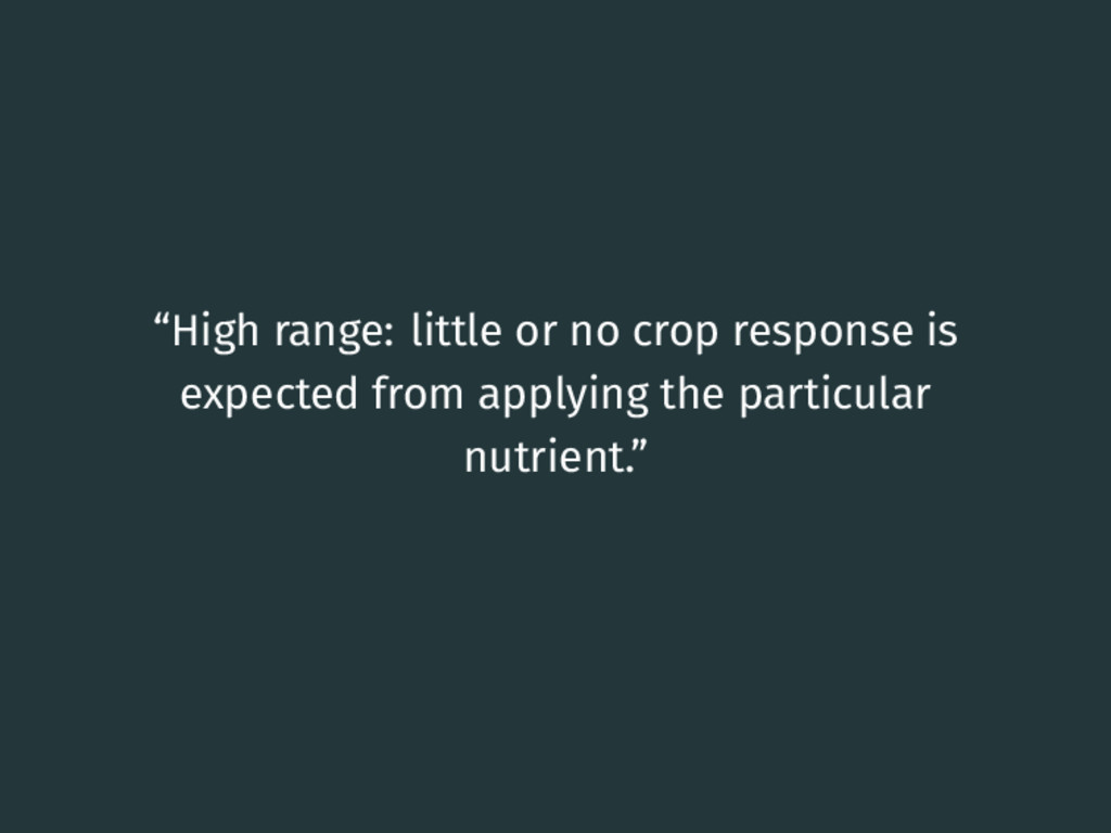 """""""High range: little or no crop response is expe..."""