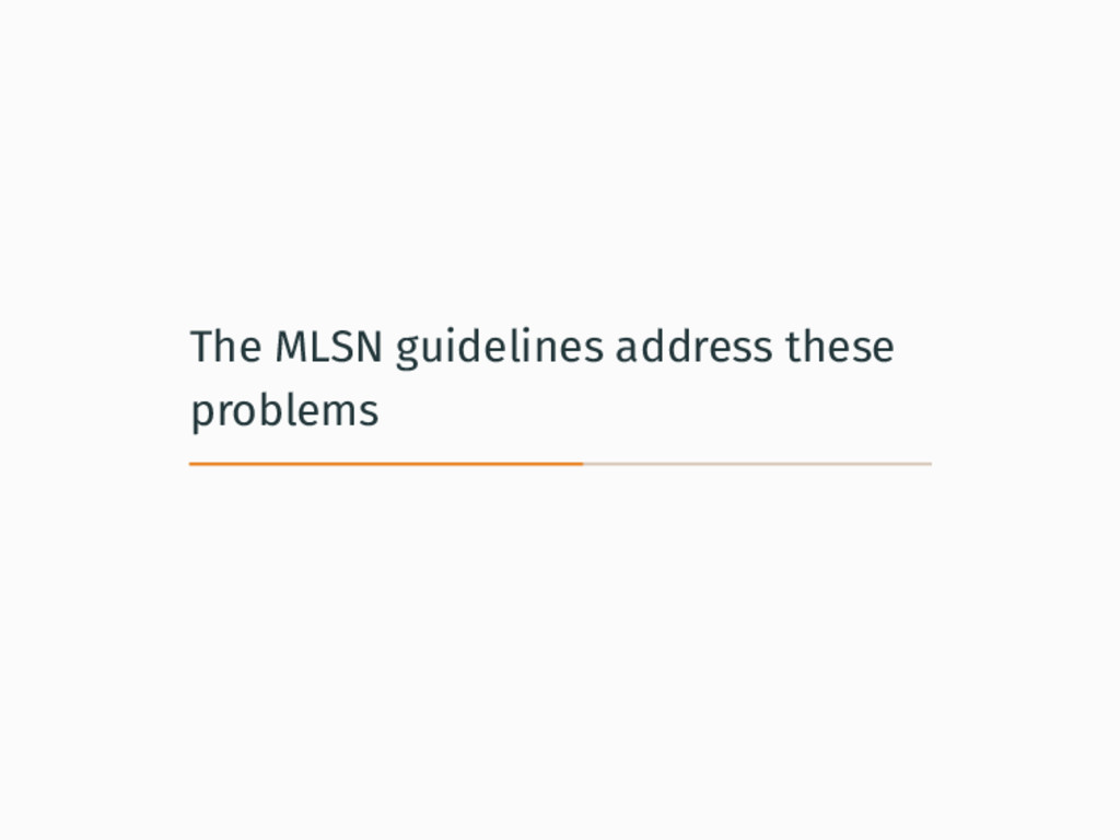 The MLSN guidelines address these problems