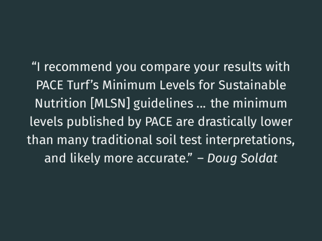 """""""I recommend you compare your results with PACE..."""