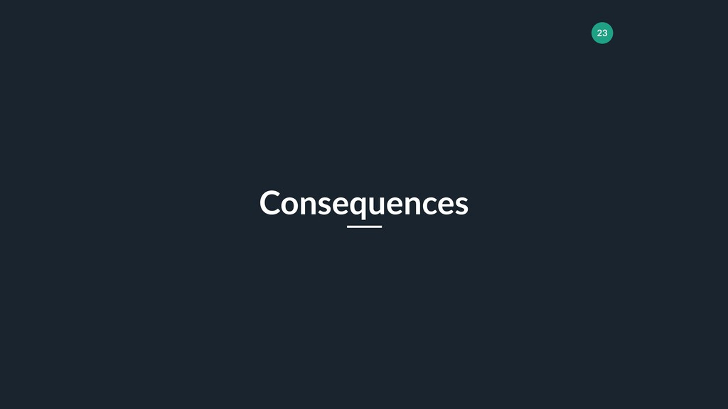 23 Consequences