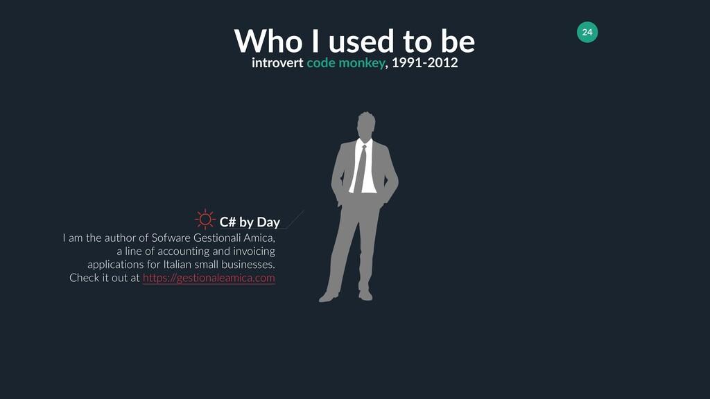 introvert code monkey, 1991-2012 24 Who I used ...