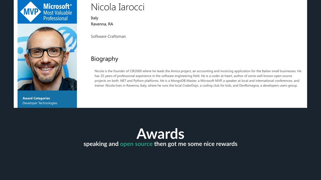 30 Awards speaking and open source then got me ...